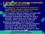 4 metodologii de realizare a sistemelor informatice integrate 27