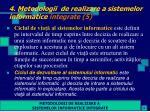 4 metodologii de realizare a sistemelor informatice integrate 5