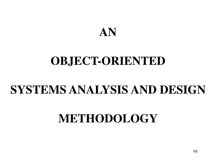 Ppt An Object Oriented Systems Analysis And Design Methodology Powerpoint Presentation Id 4530309