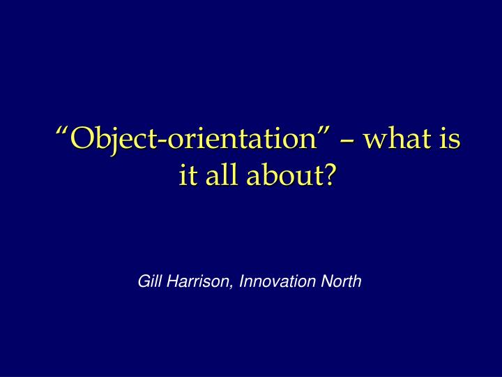 object orientation what is it all about n.