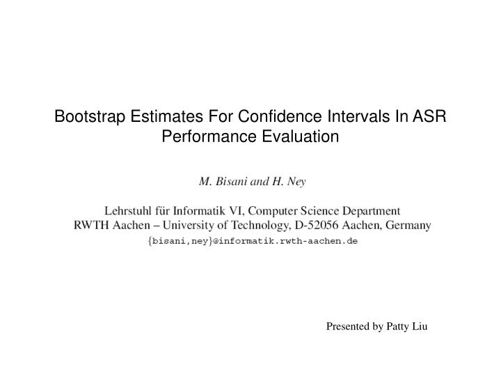 bootstrap estimates for confidence intervals in asr performance evaluation n.