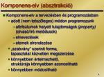 komponens elv absztrakci