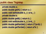 public class t glalap