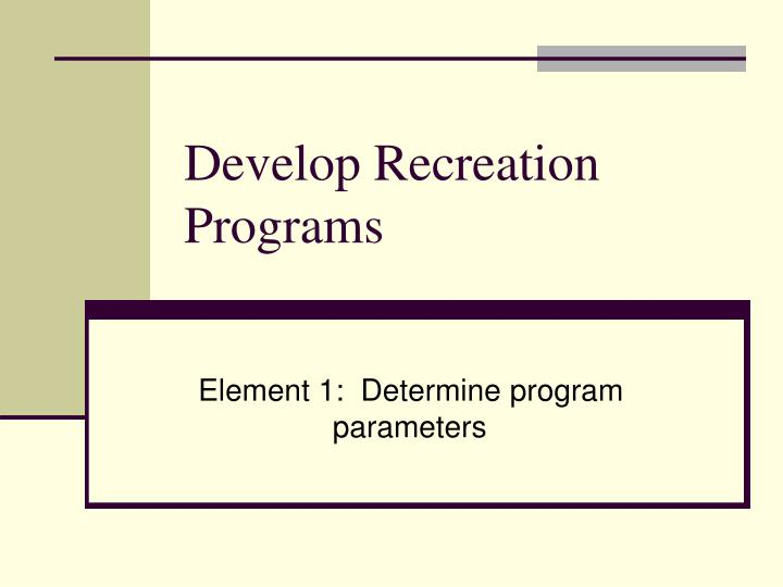 develop recreation programs n.