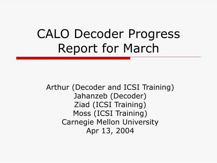 calo decoder progress report for march n.