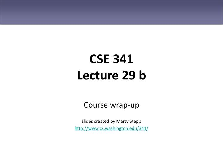 cse 341 lecture 29 b n.