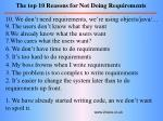 the top 10 reasons for not doing requirements