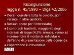 ricongiunzione legge n 45 1990 dlgs 42 2006