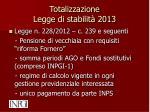 totalizzazione legge di stabilit 2013