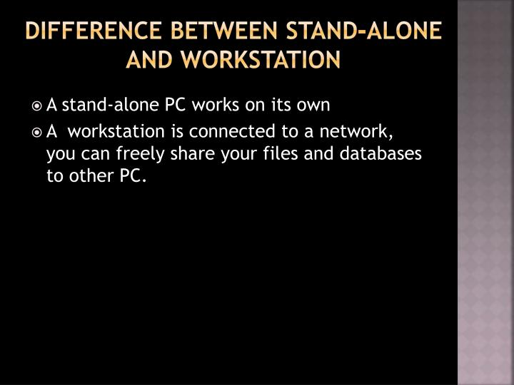 Difference between stand-alone and workstation