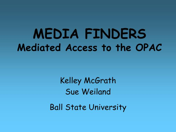 media finders mediated access to the opac n.