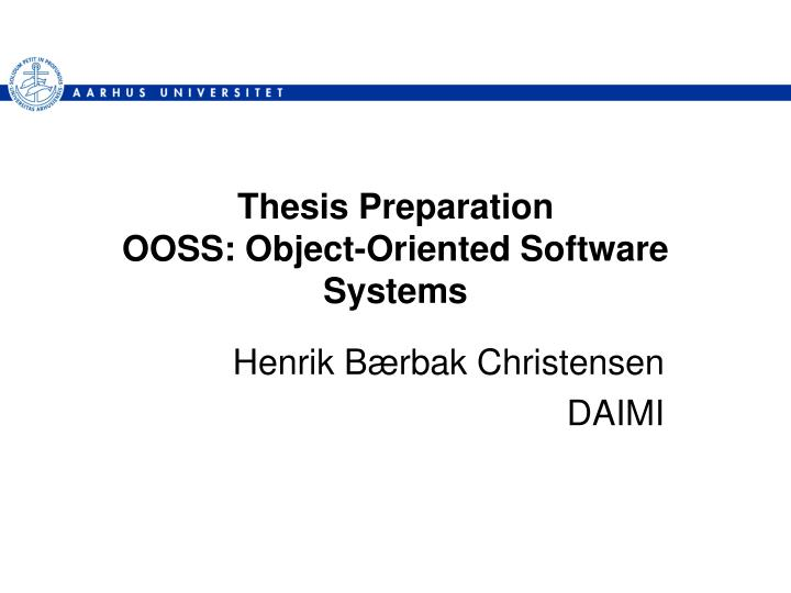 thesis preparation ooss object oriented software systems n.