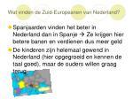 wat vinden de zuid europeanen van nederland
