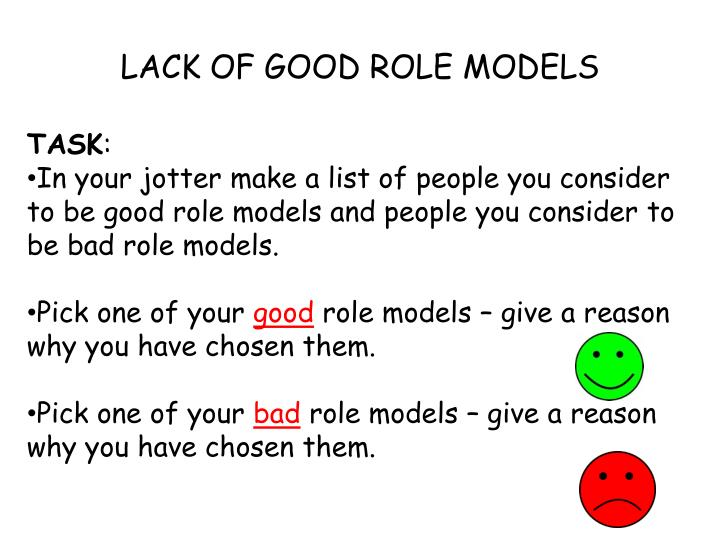 LACK OF GOOD ROLE MODELS
