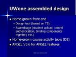 uwone assembled design