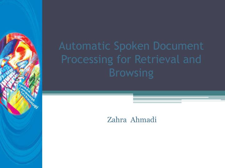 automatic spoken document processing for retrieval and browsing n.
