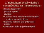 2 blahoslaven chud v duchu o ne z vislosti na transcendentnu