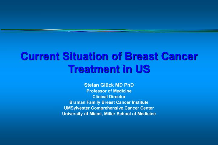 current situation of breast cancer treatment in us n.