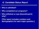 4 candidate status report