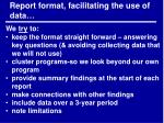 report format facilitating the use of data
