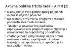 aktivna politika tr i ta rada aptr 2