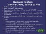 whitebox testing general jeers source or not
