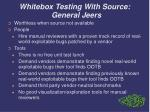 whitebox testing with source general jeers