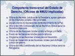 componente transversal del estado de derecho oficinas de nnuu implicadas