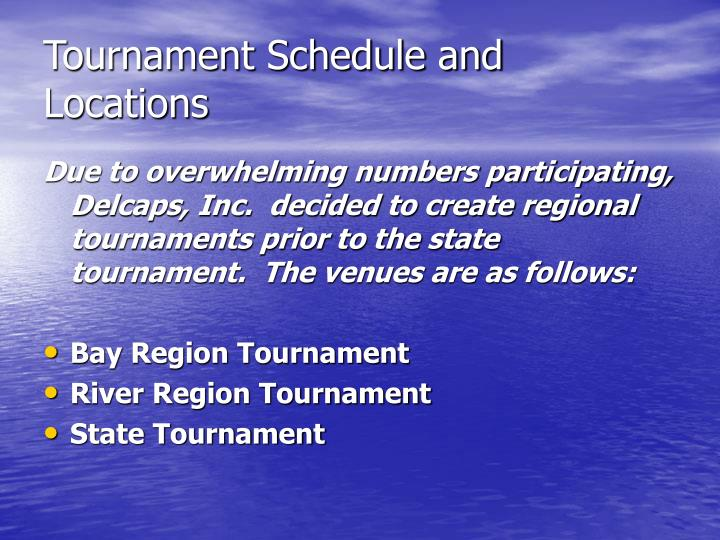 Tournament Schedule and Locations