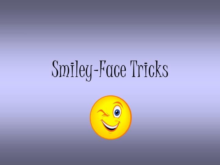 smiley face tricks n.