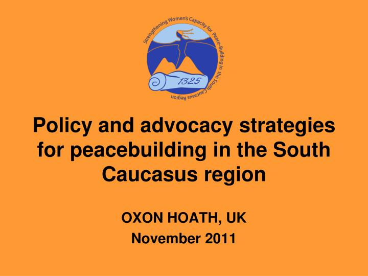 policy and advocacy strategies for peacebuilding in the south caucasus region n.