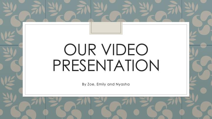 our video presentation n.