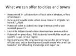 what we can offer to cities and towns