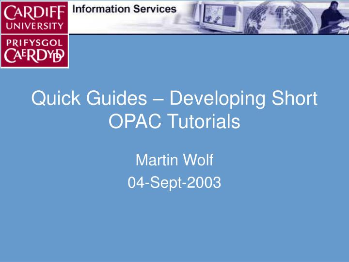 quick guides developing short opac tutorials n.