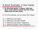 a short example a dice game