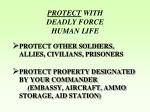protect with deadly force human life