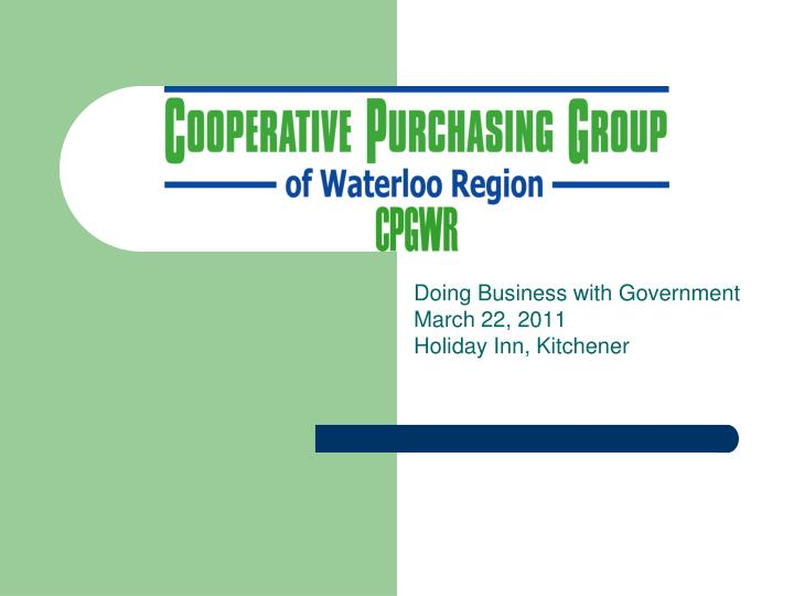 doing business with government march 22 2011 holiday inn kitchener n.