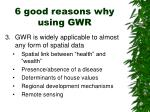6 good reasons why using gwr1