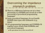 overcoming the impedance mismatch problem