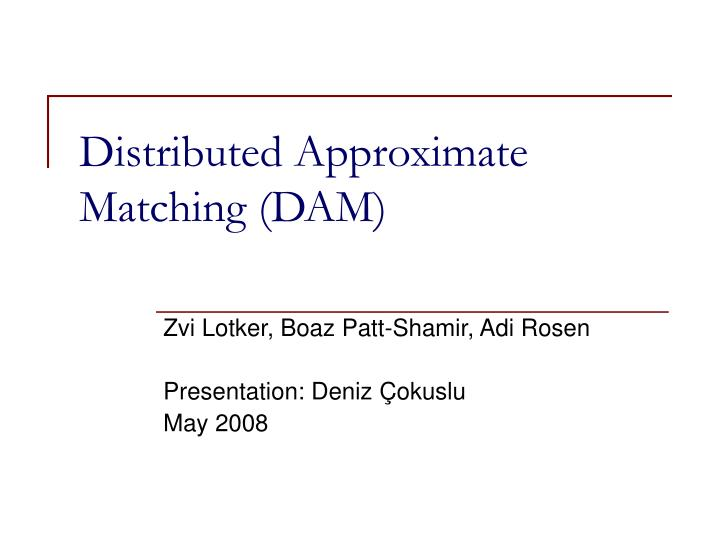distributed approximate matching dam n.