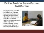 panther academic support services pass services