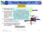 new physics 19771