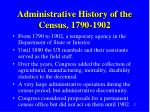administrative history of the census 1790 1902