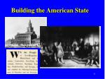 building the american state