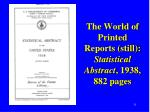 the world of printed reports still statistical abstract 1938 882 pages