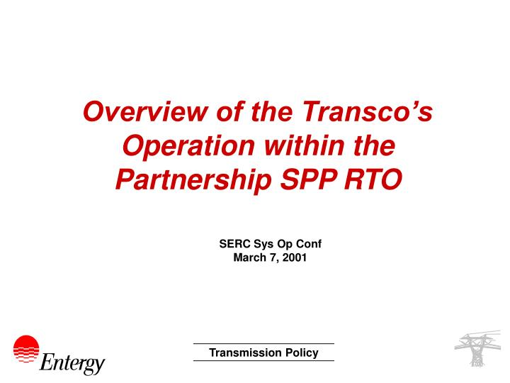 overview of the transco s operation within the partnership spp rto n.