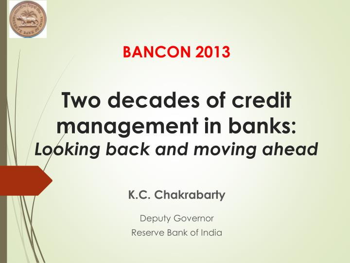 bancon 2013 two decades of credit management in banks looking back and moving ahead n.