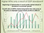higher npas only a result of gdp slowdown
