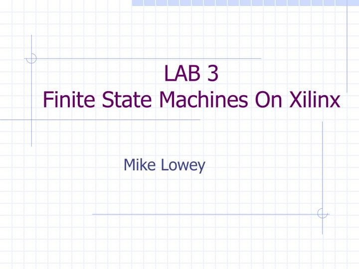 lab 3 finite state machines on xilinx n.