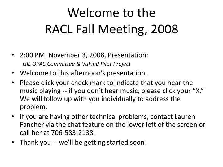 welcome to the racl fall meeting 2008 n.